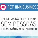 Rethink Business - Empresas não funcionam sem pessoas e elas estão sempre mudando - Capa